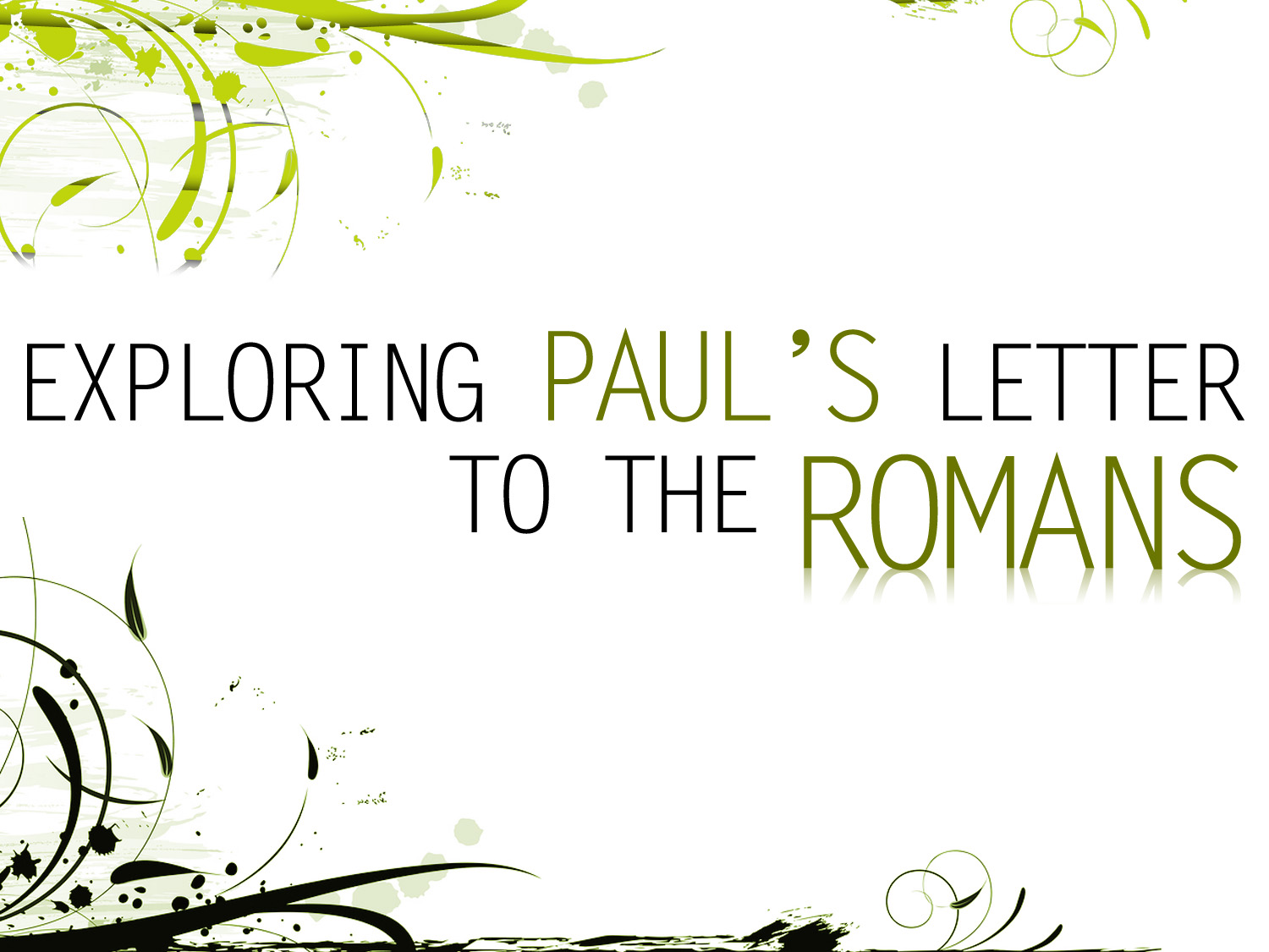exploring pauls letter to the romans romans 1